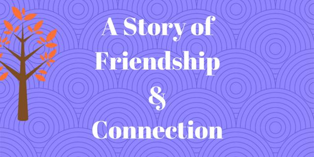a story of friendshipconnection1
